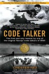 Code Talker: The First and Only Memoir By One of the Original Navajo Code Talkers of WWII - Judith Schiess Avila, Chester Nez