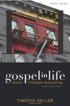 Gospel in Life Study Guide: Grace Changes Everything - Timothy J. Keller