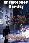 Sleep Not, My Child: A Ross Duncan Novel - Christopher Bartley
