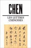 Les Lettres Chinoises - Ying Chen