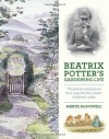Beatrix Potter's Gardening Life: The Plants and Places That Inspired the Classic Children's Tales - Marta McDowell