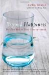 Beyond Happiness: The Zen Way to True Contentment - Ezra Bayda