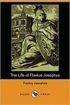 The Life of Flavius Josephus - Josephus, William Whiston