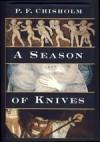 A Season of Knives  - P.F. Chisholm
