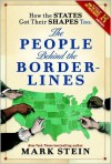 How the States Got Their Shapes Too: The People Behind the Borderlines - Mark Stein