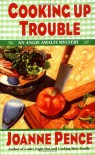 Cooking Up Trouble: An Angie Amalfi Mystery (Angie Amalfi Mysteries) - Joanne Pence