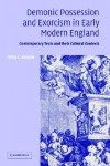 Demonic Possession and Exorcism in Early Modern England: Contemporary Texts and Their Cultural Contexts - Philip C. Almond