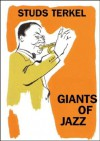 Giants of Jazz - Studs Terkel, Milly Hawk Daniel, Robert Galster