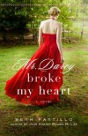 Mr. Darcy Broke My Heart - Beth Pattillo