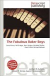 The Fabulous Baker Boys - Lambert M. Surhone, Mariam T. Tennoe, Susan F. Henssonow