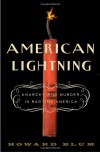 American Lightning: Anarchy and Murder in Ragtime America - Howard Blum
