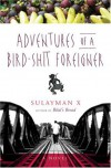 Adventures of a Bird-Shit Foreigner - Sulayman X