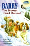 Barry, the Bravest Saint Bernard (Step Into Reading: A Step 4 Book) - Lynn Hall
