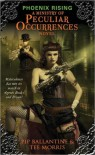 Phoenix Rising (Ministry of Peculiar Occurrences #1) - Philippa Ballantine,  Tee Morris