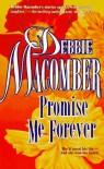 Promise Me Forever - Debbie Macomber