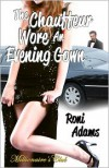 The Chauffeur Wore An Evening Gown (Millionaire's Club) - Roni Adams