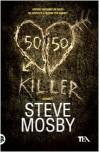 50/50 killer - Steve Mosby