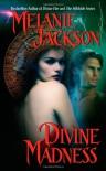 Divine Madness - Melanie Jackson