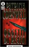 Oggetti di reato - Patricia Cornwell, Lucio Angelini