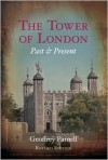 The Tower of London: Past and Present - Geoffrey Parnell
