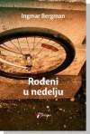 Rođeni u nedelju - Ingmar Bergman, Spasa Ratković