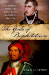 The Gods of Prophetstown: The Battle of Tippecanoe and the Holy War for the American Frontier - Adam Jortner