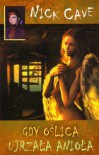 Gdy oślica ujrzała anioła - Nick Cave