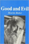 Good and Evil - Martin Buber, Ronald Gregor Smith