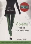 Violette, Tome 1 : Violette taille mannequin (Broché) - Melissa C. Walker, Cécile Leclère