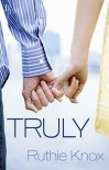 Truly - Ruthie Knox