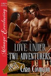 Love Under Two Adventurers - Cara Covington
