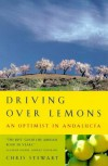 Driving over Lemons: An Optimist in Andalucia - Chris  Stewart