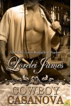 Cowboy Casanova (Rough Riders, #12) - Lorelei James