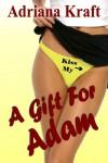 A Gift For Adam - Adriana Kraft