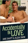 Accidentally In Love - Jane Davitt, Alexa Snow