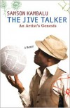 The Jive Talker: An Artist's Genesis - Samson Kambalu