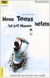 Wenn Teens beten, tut Gott Wunder: Packende Geschichten - live erlebt von Schäfer, Anja (2011) Taschenbuch - Anja Schäfer