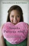Dominika. Pierwsza miłość - Budzyńska Małgorzata