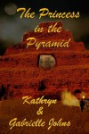 The Princess in the Pyramid - Kathryn Johns, Gabrielle Johns