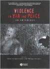 Violence in War and Peace: An Anthology - Art Spiegelman, Wole Soyinka, Michel Foucault, Jean-Paul Sartre, Hannah Arendt, Noam Chomsky, Eric Klinenberg, Theodora Kroeber, Joseph Conrad, Paul Farmer, Philip Gourevitch, Stephen R. Donaldson, Giorgio Agamben, Leon F. Litwack, Antjie Krog, Mahmood Mamdani, Frantz Fa