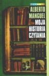 Moja historia czytania - Alberto Manguel