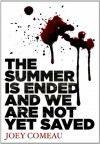The Summer Is Ended and We Are Not Yet Saved - Joey Comeau