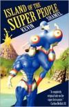 Island of the Super People - Kevin Shamel