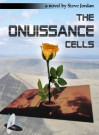 The Onuissance Cells - Steven Lyle Jordan