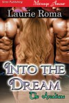 Into the Dream - Laurie Roma