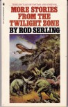 More Stories from the Twilight Zone - Rod Serling