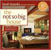 The Not So Big House: A Blueprint for the Way We Really Live - Sarah Susanka, Kira Obolensky