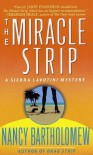 The Miracle Strip - Nancy Bartholomew
