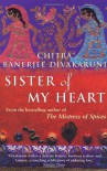 Sister of My Heart - Chitra Banerjee Divakaruni