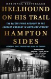 Hellhound On His Trail: The Electrifying Account of the Largest Manhunt In American History - Hampton Sides